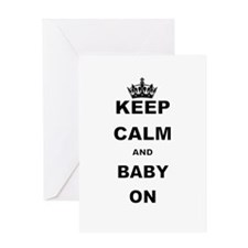 KEEP CALM AND BABY ON Greeting Cards