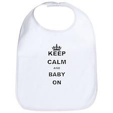 KEEP CALM AND BABY ON Bib