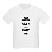 KEEP CALM AND BABY ON T-Shirt
