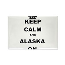 KEEP CALM AND ALASKA ON Magnets