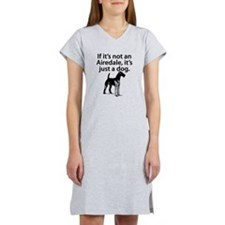 If Its Not An Airedale Women's Nightshirt