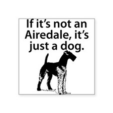 If Its Not An Airedale Sticker