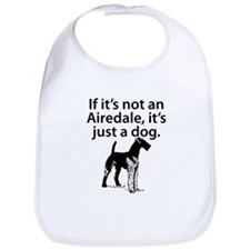 If Its Not An Airedale Bib