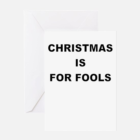 CHRISTMAS IS FOR FOOLS Greeting Cards