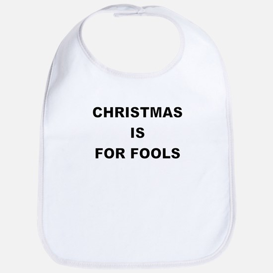 CHRISTMAS IS FOR FOOLS Bib