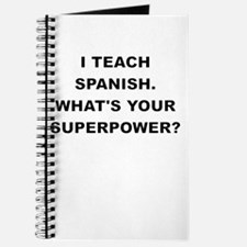 I TEACH SPANISH WHATS YOUR SUPERPOWER Journal