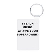 I TEACH MUSIC WHATS YOUR SUPERPOWER Keychains