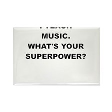 I TEACH MUSIC WHATS YOUR SUPERPOWER Magnets