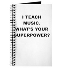I TEACH MUSIC WHATS YOUR SUPERPOWER Journal