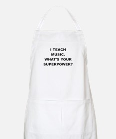 I TEACH MUSIC WHATS YOUR SUPERPOWER Apron