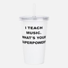 I TEACH MUSIC WHATS YOUR SUPERPOWER Acrylic Double