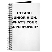 I TEACH JUNIOR HIGH WHATS YOUR SUPERPOWER Journal