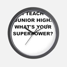 I TEACH JUNIOR HIGH WHATS YOUR SUPERPOWER Wall Clo