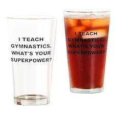 I TEACH GYMNASTICS WHATS YOUR SUPERPOWER Drinking