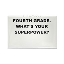 I TEACH FOURTH GRADE WHATS YOUR SUPERPOWER Magnets