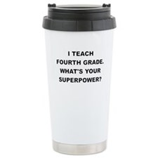 I TEACH FOURTH GRADE WHATS YOUR SUPERPOWER Travel