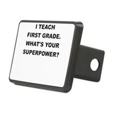 I TEACH FIRST GRADE WHATS YOUR SUPERPOWER Hitch Co