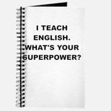 I TEACH ENGLISH WHATS YOUR SUPERPOWER Journal