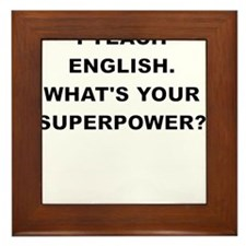 I TEACH ENGLISH WHATS YOUR SUPERPOWER Framed Tile