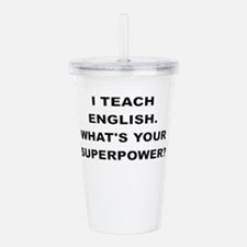 I TEACH ENGLISH WHATS YOUR SUPERPOWER Acrylic Doub