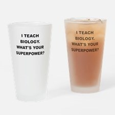 I TEACH BIOLOGY WHATS YOUR SUPERPOWER Drinking Gla