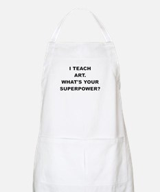 I TEACH ART WHATS YOUR SUPERPOWER Apron