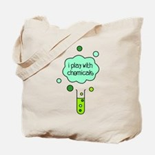 I Play with Chemicals Tote Bag