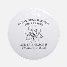 Everything Happens For A Reason Ornament (Round)