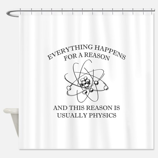 Everything Happens For A Reason Shower Curtain