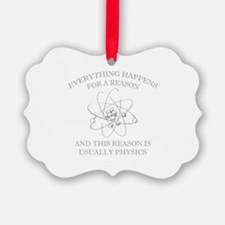 Everything Happens For A Reason Ornament