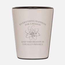 Everything Happens For A Reason Shot Glass