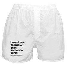 Someone Cares Boxer Shorts