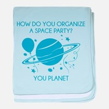 How Do You Organize A Space Party? baby blanket