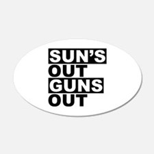 Sun's Out Guns Out 22x14 Oval Wall Peel