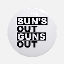 Sun's Out Guns Out Ornament (Round)