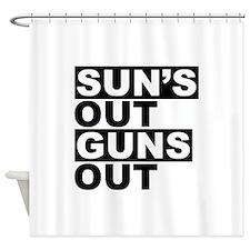 Sun's Out Guns Out Shower Curtain