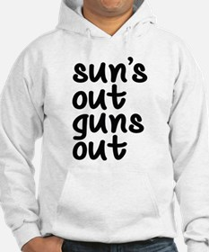 Sun's Out Guns Out Hoodie