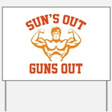 Sun's Out Guns Out Yard Sign