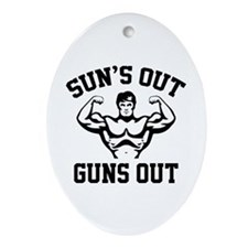 Sun's Out Guns Out Ornament (Oval)