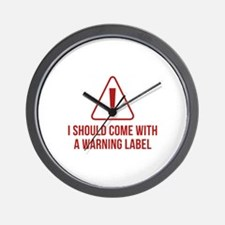 I Should Come With A Warning Label Wall Clock