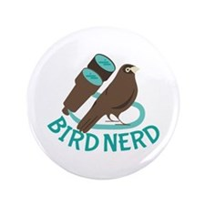 "Bird Nerd 3.5"" Button"