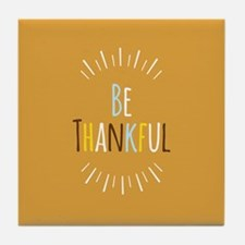 Be Thankful Tile Coaster