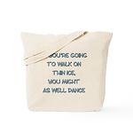WalkOnThinIce Tote Bag