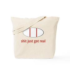 Sh!t just got real Tote Bag