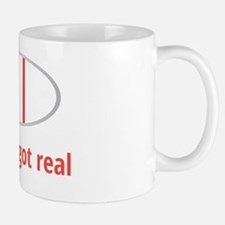 Sh!t just got real Mug