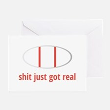 Sh!t just got real Greeting Cards