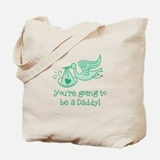 Going to be Daddy Tote Bag