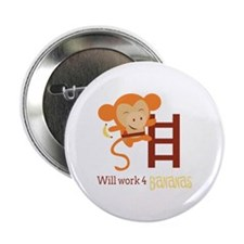 "Work For Bananas 2.25"" Button (100 pack)"