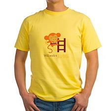 Work For Bananas T-Shirt