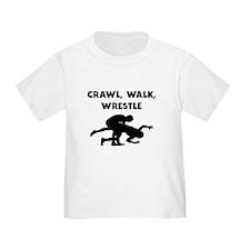 Crawl Walk Wrestle T-Shirt